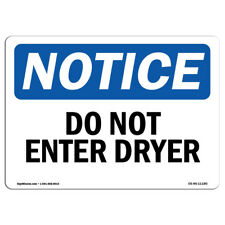 Osha Notice Do Not Enter Dryer Sign Heavy Duty Sign Or Label