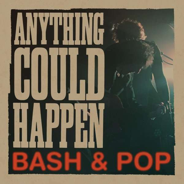 Bash & Pop - Anything Could Happen Nuevo CD
