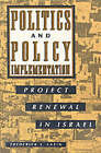 Politics and Policy Implementation: Project Renewal in Israel by Frederick A. Lazin (Paperback, 1993)