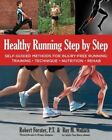 Healthy Running Step by Step: Self-Guided Methods for Injury-Free Running: Training - Technique - Nutrition - Rehab by Roy M. Wallack, Robert Forster (Paperback, 2014)