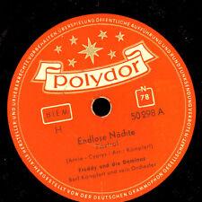 FREDDY & DIE DOMINOS  Endlode Nächte / Bel Sante     Schellackplatte 78rpm S7107