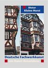 Deutsche Fachwerkkunst von Dieter Kleine-Horst