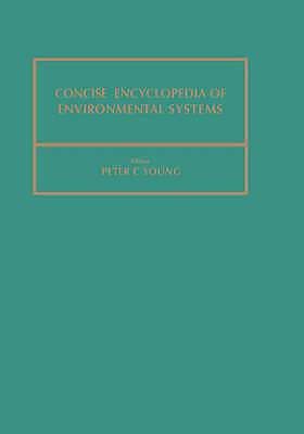Concise Encyclopedia of Environmental Systems (Advances in Systems Control and I