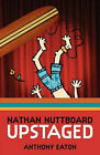 Nathan Nuttboard Upstaged by Anthony Eaton (Paperback, 2008)