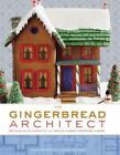 The Gingerbread Architect : Recipes and Blueprints for Twelve Classic American Homes by Lauren Chattman and Susan Matheson (2008, Hardcover)