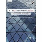 ACCA F1 Accountant in Business Study Manual: For Exams Until August 2016 by InterActive World Wide Limited (Paperback, 2015)
