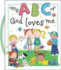 My ABC of God Loves Me by Thomas Nelson Publishing Staff (2013, Board Book)