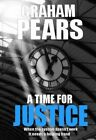 A Time for Justice by Graham Pears (Paperback, 2011)