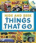 Hide and Seek: Things That Go by DK Publishing, Dawn Sirett (Hardback, 2013)