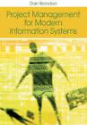 Project Management for Modern Information Systems by Dan Brandon (Hardback, 2006)