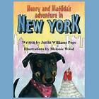 Henry and Matilda's Adventures in New York by Justin Williams Pope (Paperback / softback, 2011)