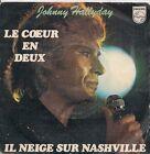 """45 TOURS / 7"""" SINGLE--JOHNNY HALLYDAY--LE COEUR EN DEUX / IL NEIGE SUR NASHVILLE"""