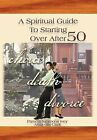 A Spiritual Guide to Starting Over After 50 by Pamela Simmons Ivey (Hardback, 2012)