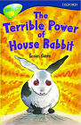 Oxford Reading Tree: Stage 14: TreeTops: The Terrible Power of House Rabbit: Terrible Power of House Rabbit by Susan P. Gates (Paperback, 1999)