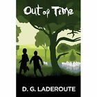 Out of Time by David Laderoute (Paperback, 2013)