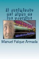 El Nacimiento Del Alpha de Las Energias by Manuel Falque Armada (2016,...
