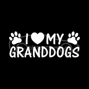 I-LOVE-MY-GRANDDOGS-Sticker-Family-Decal-Grand-Grandma-Grandpa-Puppy-Adopt-Dog