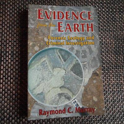 Evidence From The Earth Forensic Geology Raymond C Murray Sc 9780878424986 Ebay