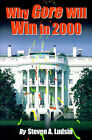Why Gore Will Win in 2000 by Steven A Ludsin (Paperback / softback, 2000)