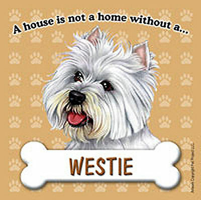 Westie Dog Magnet Sign House Is Not A Home