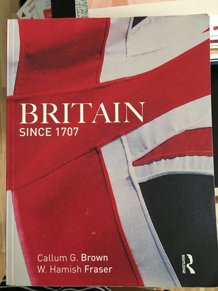 Britain since 1707, Callum G. Brown and Fraser, emne: