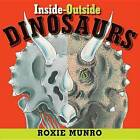 Inside-Outside Dinosaurs by Roxie Munro (Hardback, 2009)