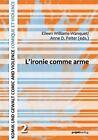 L' ironie comme arme (2011, Taschenbuch)
