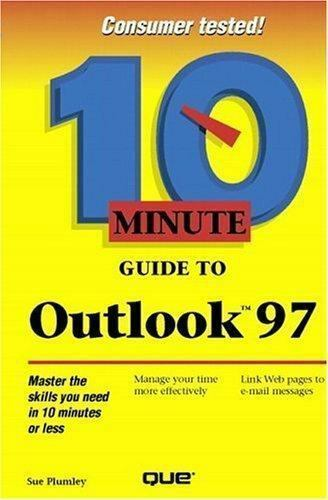 10 Minute Guide to Outlook 97 by Plumley, Sue
