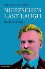 Nietzsche's Last Laugh: 'Ecce Homo' as Satire by Nicholas D. More (Hardback, 2014)