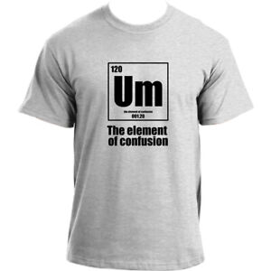 Um-The-Element-Of-Confusion-Funny-Science-Chemistry-Nerd-Joke-Geek-T-Shirt
