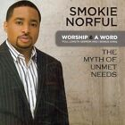Worship and a Word Myth of Unmet Need 5099968796426 by Smokie Norful CD