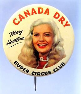 1952 MARY HARTLINE SUPER CIRCUS CLUB TV Show Canada Dry premium pinback button *