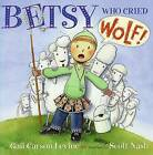 Betsy Who Cried Wolf by Gail Carson Levine (Paperback / softback)