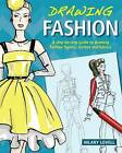 Drawing Fashion by Hilary Lovell, Hilary Prowse (Paperback, 2011)