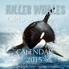 Killer Whales Orcas Calendar 2015: 16 Month Calendar by James Bates (Paperback / softback, 2014)