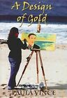 A Design of Gold by Paula Vince (Paperback, 2009)
