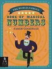 The World-Famous Book of Magical Numbers by Sarah Goodreau (Hardback, 2016)
