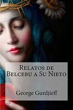 Relatos de Belcebu a Su Nieto: By Gurdjieff, George
