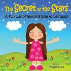 The Secret of the Stars: A Fun Way of Learning How to Be Happy by Maggie Silva (Paperback / softback, 2015)