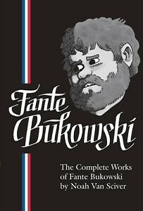THE-COMPLETE-WORKS-OF-FANTE-BUKOWSKI-BY-NOAH-VAN-SCIVER-HARDCOVER-1ST-EDITION