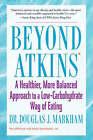 Beyond Atkins T by Doug Markham (Paperback, 2005)