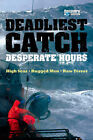 The Deadliest Catch: Desperate Hours by Bloomsbury Publishing PLC (Paperback, 2008)