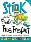 Stink and the Freaky Frog Freakout by Megan McDonald (Paperback / softback, 2014)