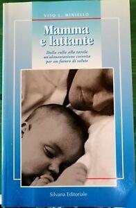 Mamma e lattante.Dalla culla -Vito L. Miniello - Silvana Editoriale 1999 -1. ed.