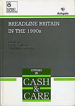 Breadline Britain in the 1990s by Gordon, Dave