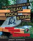 The Encyclopedia of Dead Rock Stars: Heroin, Handguns, and Ham Sandwiches by Jeremy Simmonds (Paperback / softback, 2012)