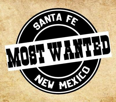 Santa Fe Most Wanted