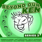 Beyond Our Ken: The Classic BBC Radio Comedy: Series 3 by Eric Merriman (CD-Audio, 2017)