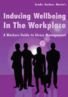 Inducing Wellbeing in the Workplace: A Workers Guide to Stress Management by Gradle Gardner Martin (Paperback, 2007)