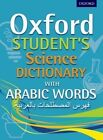 Oxford Student's Science Dictionary with Arabic Words: Secondary: Oxford Student's Science Dictionary with Arabic Words by Oxford University Press (Mixed media product, 2013)